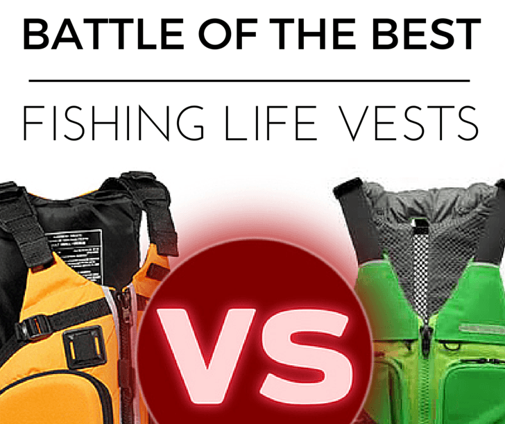 Battle Of The Best Kayak Fishing Life Vest