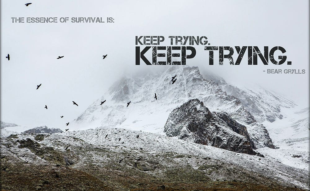 Bear Grylls quote - the essence of survival